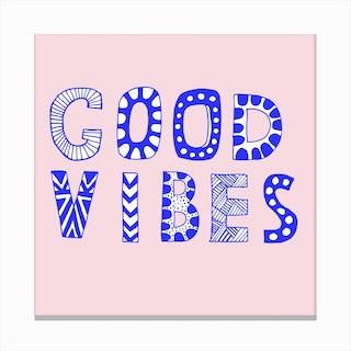 Good Vibes Pink Blue Canvas Print
