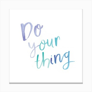 Watercolour Do Your Thing Square Canvas Print