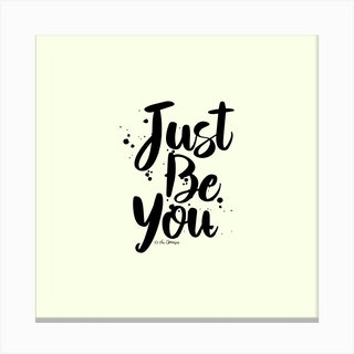 Just Be You Canvas Print