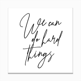 We Can Do Hard Things Script Canvas Print