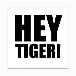 Hey Tiger Monochrome Square Canvas Print
