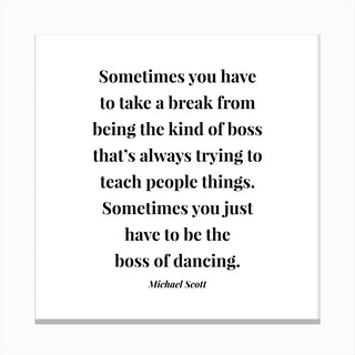 Boss Of Dancing Michael Scott Quote Canvas Print