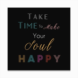Take Time To Make Your Soul Happy II Canvas Print