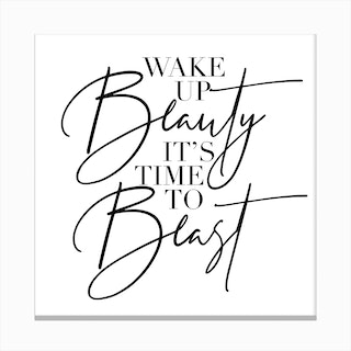 Wake Up Beauty It Is Time To Beast Canvas Print