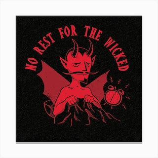 No Rest For The Wicked Square Canvas Print
