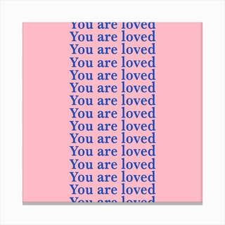 You Are Loved Pink Canvas Print