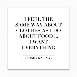 I Want Everything Mindy Kaling Quote Canvas Print