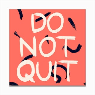 Do Not Quit Canvas Print