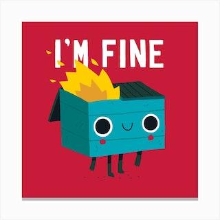 Dumpster Is Fine Square Canvas Print
