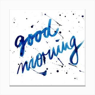 Good Morning 2 Canvas Print