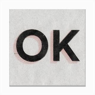 Ok Canvas Print