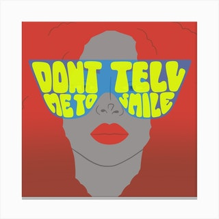 Dont Tell Me To Smile Square Canvas Print