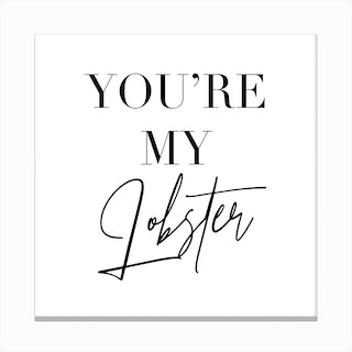 Youre My Lobster Friends Tv Quote Canvas Print