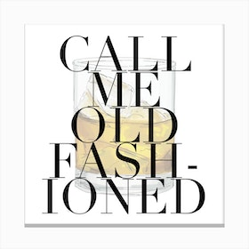 Call Me Old Fashioned Large Font Canvas Print