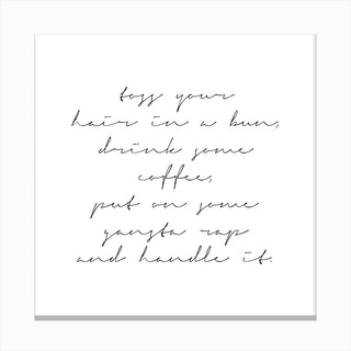 Put On Some Gangsta Rap And Handle It Script Canvas Print