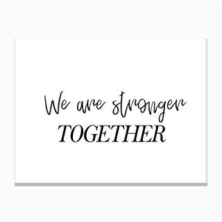 We Are Stronger Together Canvas Print