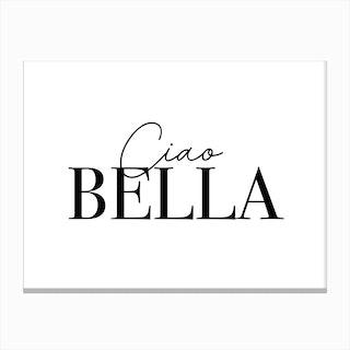 Ciao Bella Ciao Canvas Print