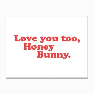 Love You, Honey Bunny Canvas Print