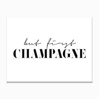 But First Champagne Canvas Print
