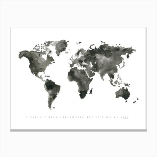 I Havent Been Everywhere Canvas Print