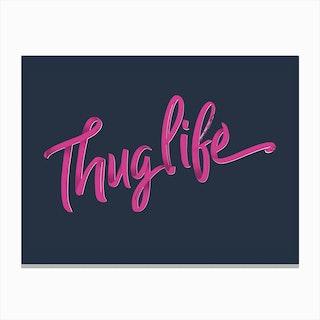 Thug Life, Pink Canvas Print