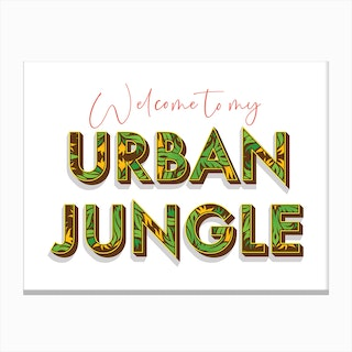 Welcome To My Urban Jungle Canvas Print