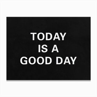 Today Is A Good Day Allblack Canvas Print
