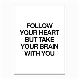 Follow Your Heart Print Canvas Print