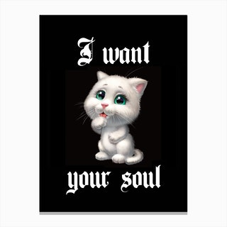 I Want Your Soul Canvas Print
