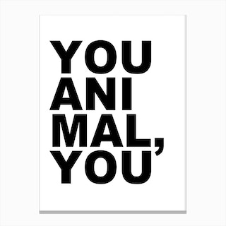 You Animal You Canvas Print