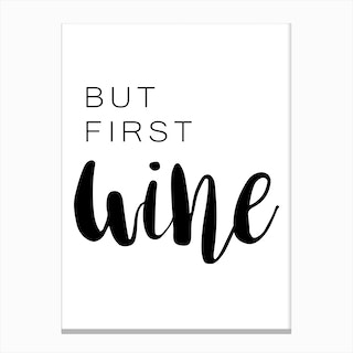 But First Wine Canvas Print