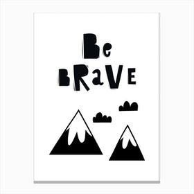 Scandi Be Brave with Mountains Canvas Print