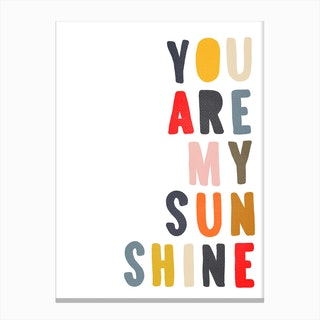 You Are My Sunshine Quote  Muted Rainbow Colours Canvas Print