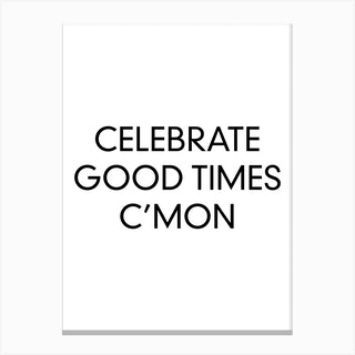 Celebrate Good Times Canvas Print