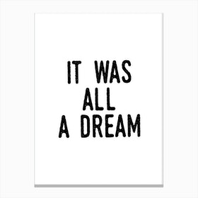 It Was A Dream Canvas Print
