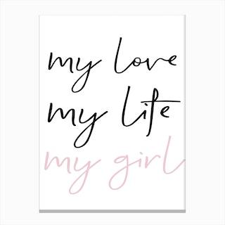 My Love My Life My Girl Canvas Print
