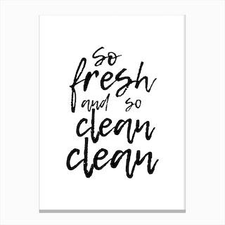 So fresh and so clean clean Canvas Print