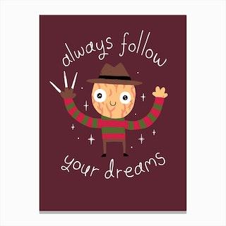 Always Follow Your Dreams Canvas Print