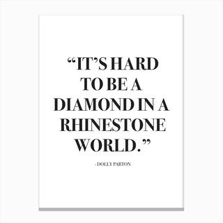 It Is Hard To Be A Diamond Quote Canvas Print