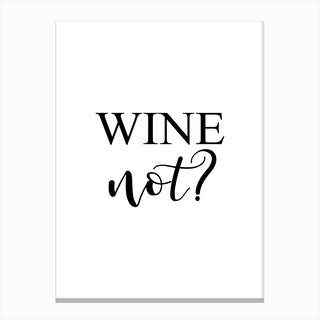 Wine Not Canvas Print