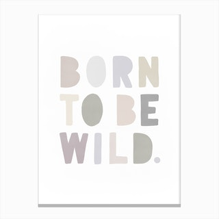 Born To Be Wild  Natural Canvas Print