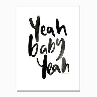 Yeah Baby Yeah Canvas Print