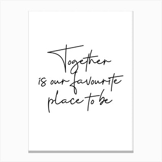 Together Is Our Favourite Place To Be Canvas Print