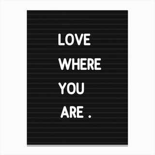 Love Where You Are   Letterboard Style Canvas Print