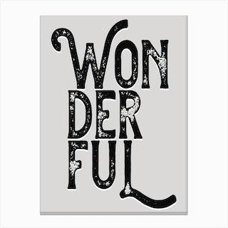 Wonderful Grey Black Quote Typography Canvas Print