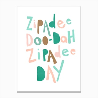 Zipadee Doo Dah Quote  Green & Pink Canvas Print
