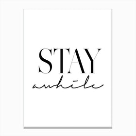 Stay Awhile 2 Canvas Print
