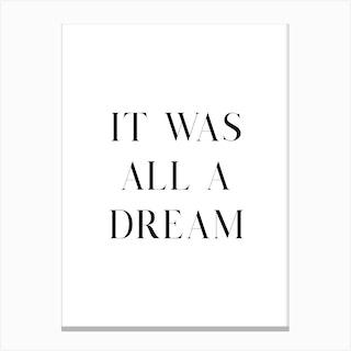 It Was All A Dream White Canvas Print