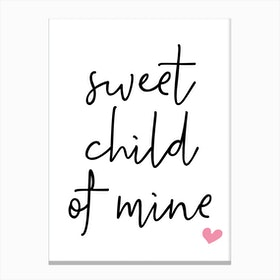 Sweet Child Of Mine Canvas Print