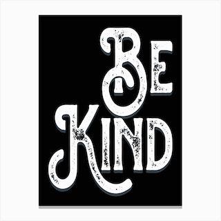 Be Kind Vintage Black White Typography Canvas Print